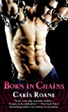 Born in Chains (Men in Chains, #1)