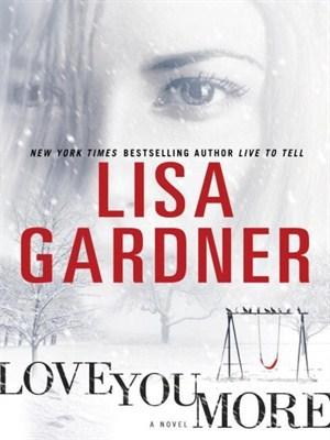 Love You More (Detective D.D. Warren, #5; Tessa Leoni, #1; Gardner Universe, #11)