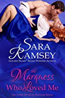 The Marquess Who Loved Me (Muses of Mayfair, #3)