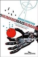 O Humano Mais Humano: O Que a Inteligência Artificial nos Ensina Sobre a Vida