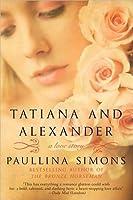 Tatiana and Alexander (The Bronze Horseman, #2)