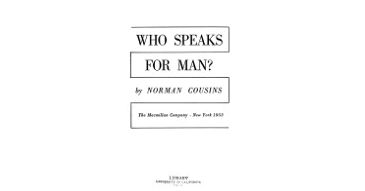 Who Speaks For Man By Norman Cousins