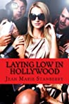 Laying Low In Hollywood by Jean Marie Stanberry