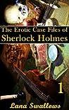 The Erotic Case Of Sherlock Holmes, Volume 1