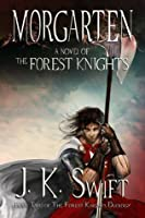 Morgarten (The Forest Knights, #2)