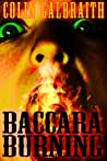Baccara Burning