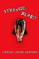 Strange Blood: A Crime Novel