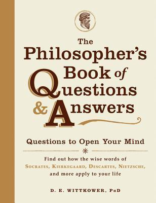 The-Philosopher-s-Book-of-Questions-and-Answers-Questions-to-Open-Your-Mind