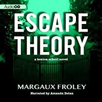 Escape Theory: A Keaton School Novel, #1