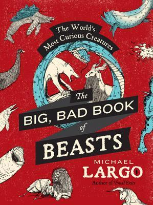 The-Big-Bad-Book-of-Beasts-The-World-s-Most-Curious-Creatures