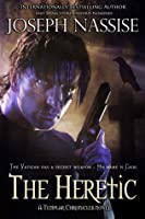 The Heretic (Templar Chronicles, #1)