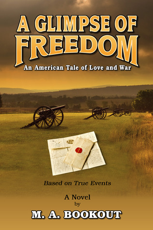 A Glimpse of Freedom: An American Tale of Love and War