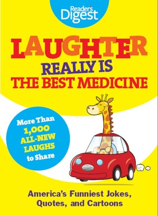 Laughter Really Is The Best Medicine: America's Funniest Jokes, Stories, and Cartoons Reader;s Digest Association