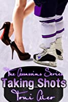 Taking Shots (Assassins, #1)