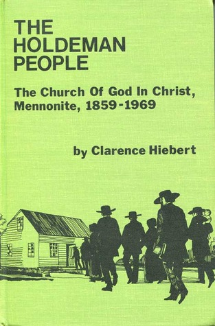 The Holdeman People: The Church Of God In Christ, Mennonite, 1859