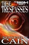 These Trespasses (Saga of I, #1)