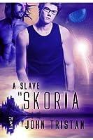 A Slave in Skoria  (Skoria, #2)