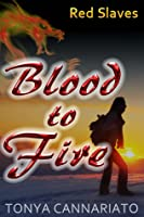 Blood to Fire (Red Slaves #2)