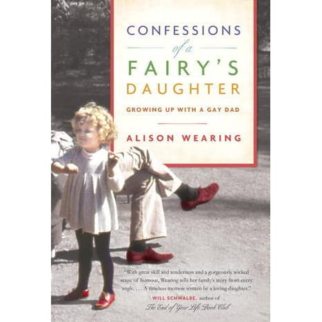 Confessions Of A Fairys Daughter Growing Up With A Gay Dad By
