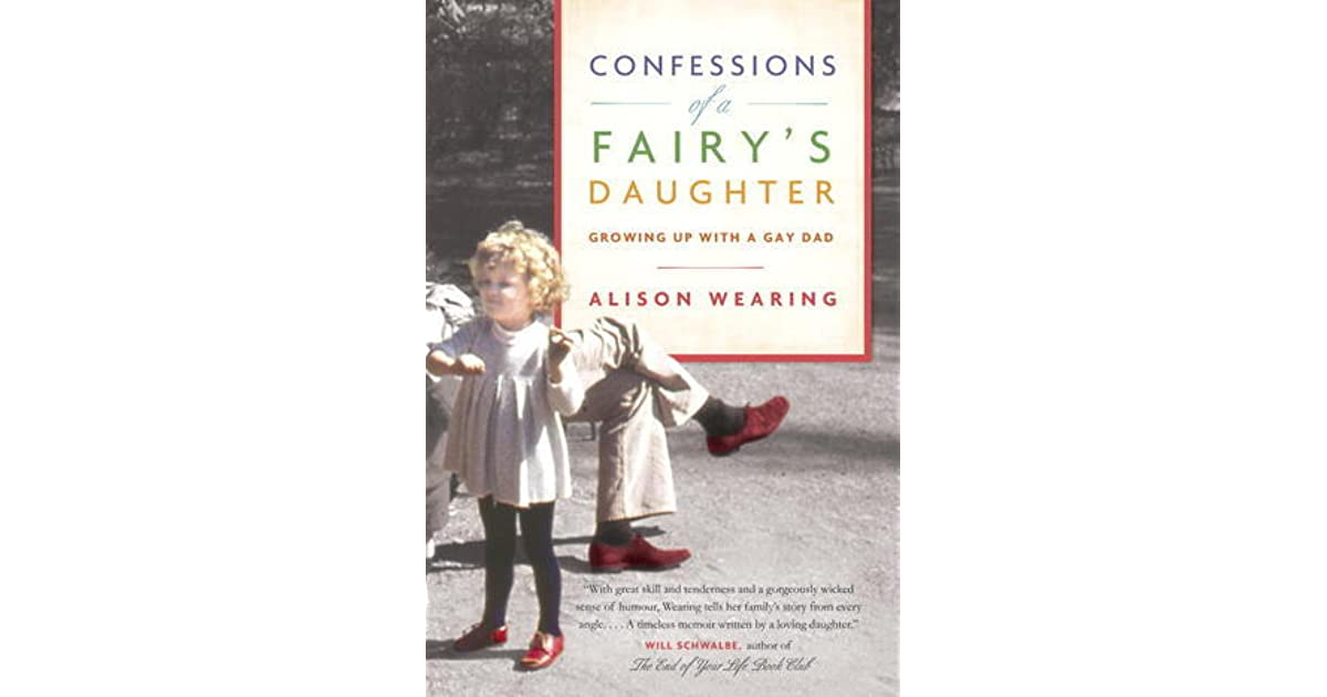 Confessions of a Fairy's Daughter: Growing Up with a Gay Dad by