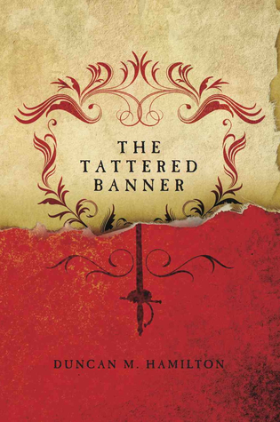 The Tattered Banner Society Of The Sword 1 By Duncan M Hamilton