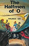 The Halfmen of O by Maurice Gee