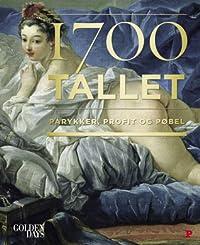 1700-tallet: Parykker, profit og pøbel