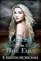The Legend of the Blue Eyes (Blue Eyes Trilogy #1)
