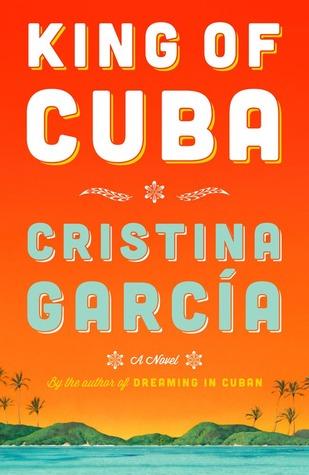 King of Cuba by Cristina García