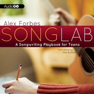 Songlab: A Songwriting Playbook for Teens