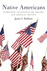 Native Americans: Patriotism, Exceptionalism, and the New American Identity