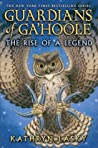 The Rise of a Legend (Guardians of Ga'Hoole #16)
