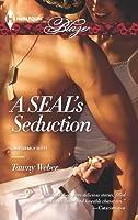 A SEAL's Seduction (Uniformly Hot SEALs, #1)
