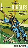 Biggles en de slaven van de Mongool (Biggles #78)