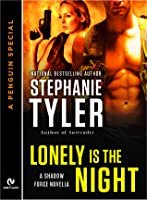 Lonely is the Night (Shadow Force, #4.5)