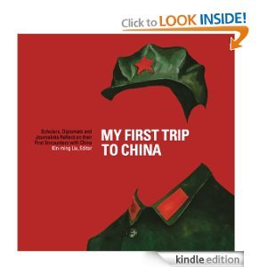 My First Trip to China Scholars Diplomats and Journalists Reflect