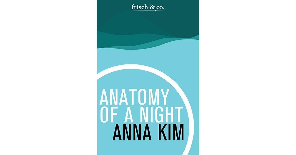 Anatomy of a Night by Anna Kim