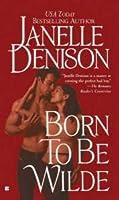 Born To Be Wilde (Wilde Series, #4)