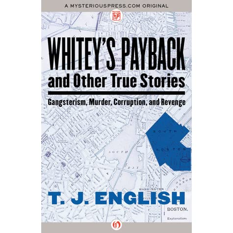 Whiteys payback and other true stories of gangsterism murder whiteys payback and other true stories of gangsterism murder corruption and revenge by tj english fandeluxe Ebook collections