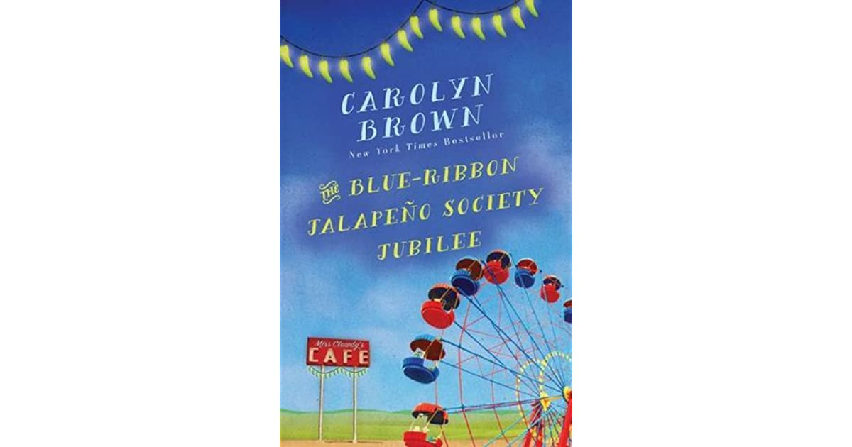 The Blue Ribbon Jalapeno Society Jubilee By Carolyn Brown