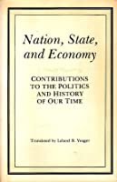 Nation, State, and Economy: Contributions to the Politics and History of Our Times