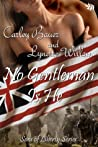 No Gentleman Is He by Carley Bauer