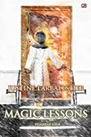 Pelajaran Sihir (Magic and Madness #2)