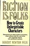Fiction Is Folks: How to Create Unforgettable Characters