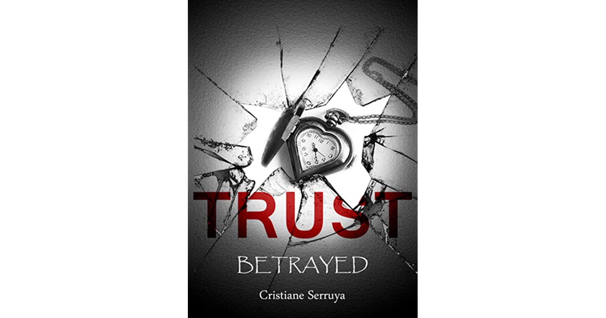 Trust: Betrayed (Trust Trilogy, #2) by Cristiane Serruya