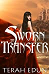 Download ebook Sworn to Transfer (Courtlight #2) by Terah Edun