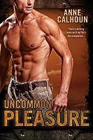 Uncommon Pleasure (Uncommon #1)
