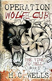 Operation Wolfe Cub (The Time To Tell)