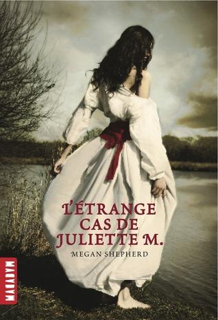L'étrange cas de Juliette M. (L'étrange cas de Juliette M., #1)