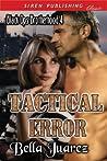Tactical Error by Bella Juarez